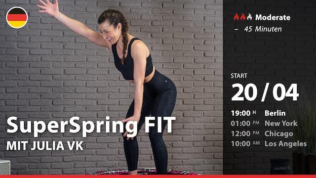 [PREMIERE] SuperSpring FIT | 4/20/21 | Julia vK.
