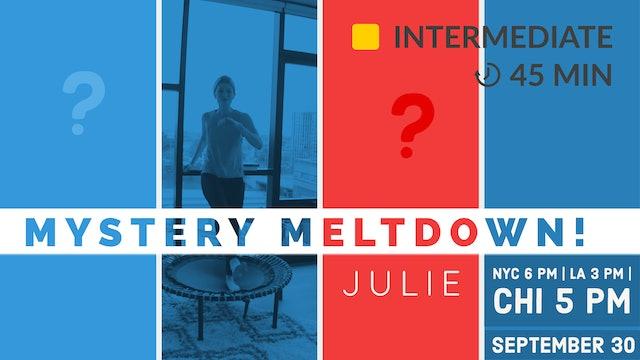 MYSTERY Meltdown! | 9/30/20 | Julie