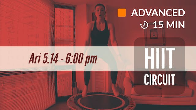 15 Min Advanced HIIT | 5/14/20 | Ari