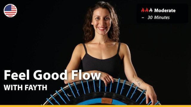 Feel Good Flow | 5/10/21 | Fayth