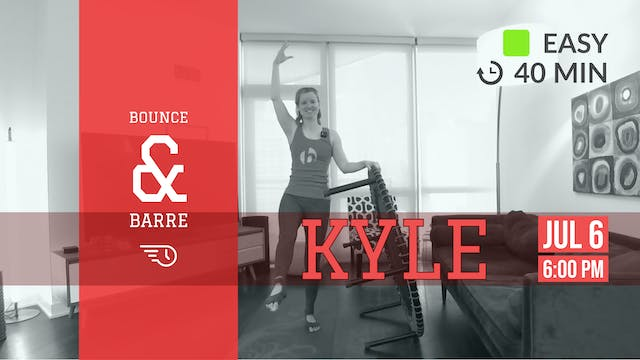 Barre + Bounce Basics | 7/6/20 | Kyle