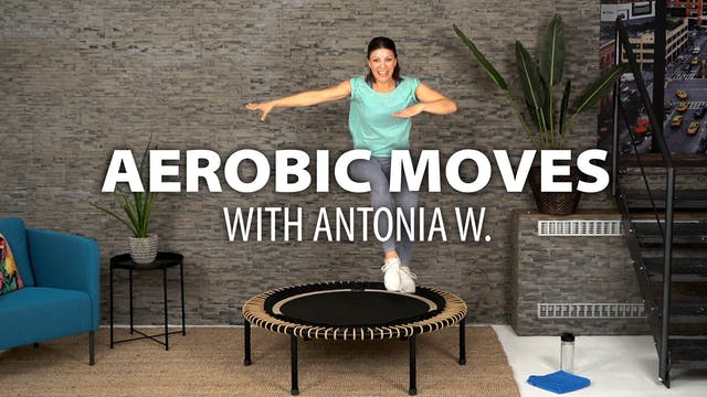 Aerobic Moves with Antonia W.
