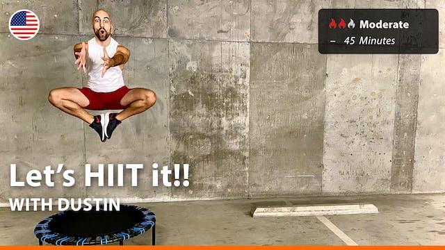Let's HIIT it!!   8/7/21   Dustin