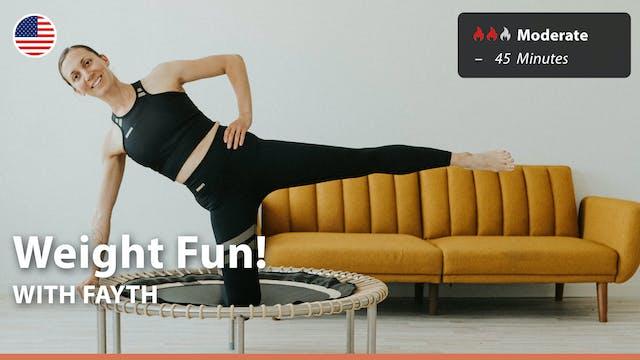 Weight Fun! | 7/13/21 | Fayth