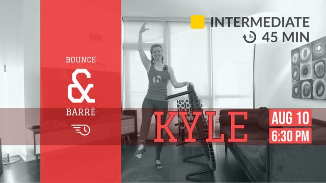 More Barre, Less Bounce   8/10/20   Kyle