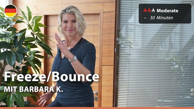 Freeze/Bounce   6/30/21   Barbara