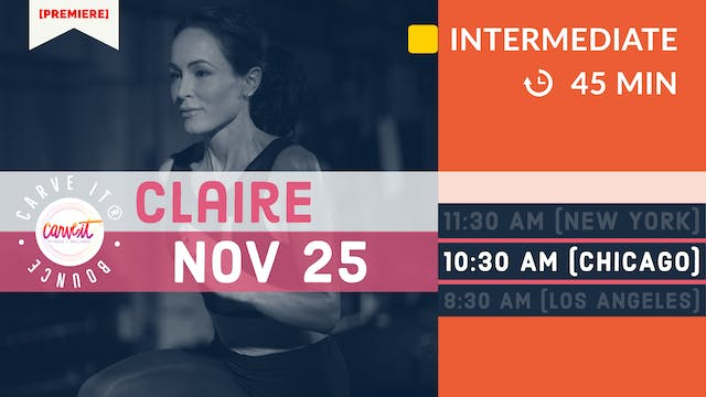 Carve It®|BOUNCE | 11/25/20 | Claire