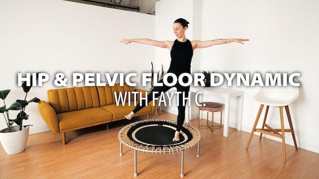 HIP & PELVIC FLOOR DYNAMIC with Fayth