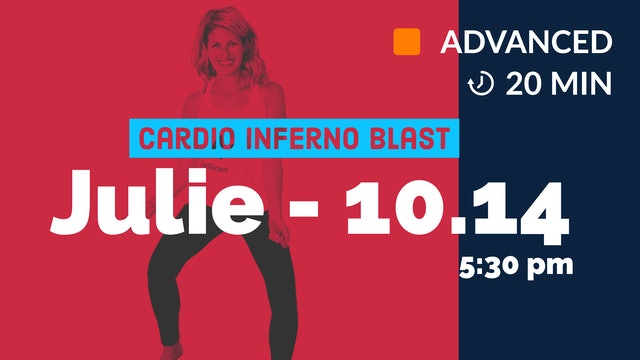 NEW- Cardio Inferno Blast! (20 min.) | 10/14/20 | Julie