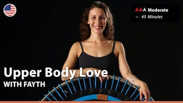 Upper Body Love | 5/11/21 | Fayth