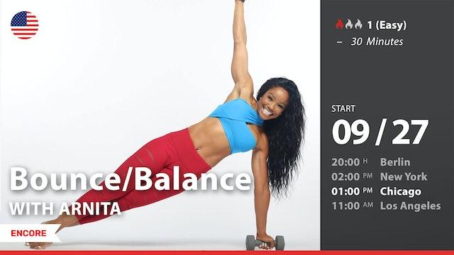 [ENCORE] Bounce/Balance | 9/27/21 | Arnita