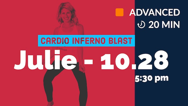 Cardio Inferno Blast! Week THREE | 10/28/20 | Julie