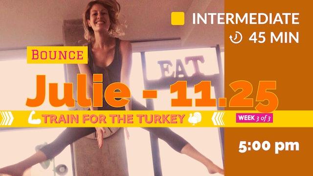TRAIN for the Turkey: Week 3 | 11/25/20 | Julie