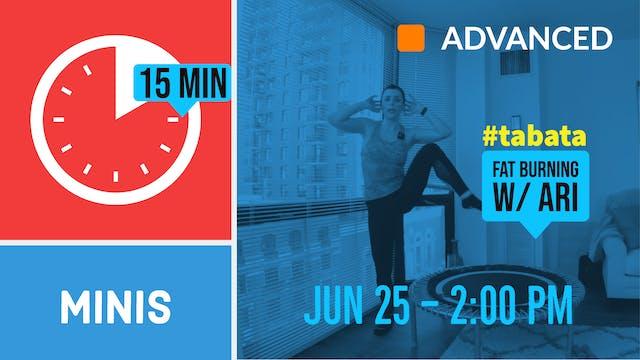 15 Minute Tabata! | 6/25/20 | Ari