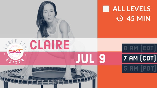 Carve It® BASICS | rebounding. form. control. | 7/9/20 | Claire
