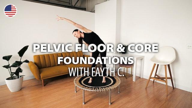 PELVIC FLOOR & CORE FOUNDATIONS with Fayth