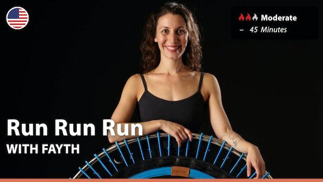 Run Run Run | 3/30/21 | Fayth