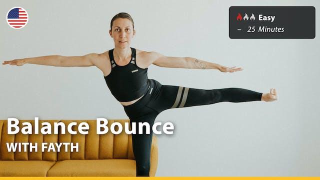 Balance Bounce | 10/10/21 | Fayth