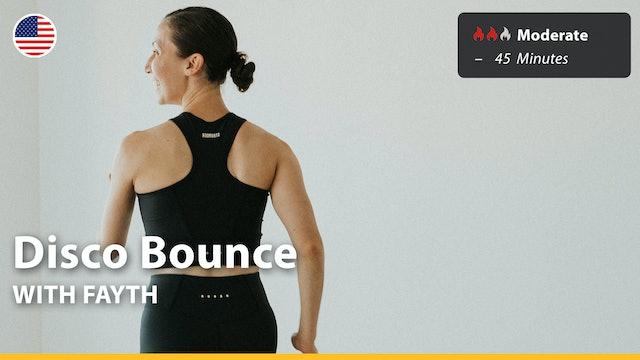 Disco Bounce | 9/19/21 | Fayth