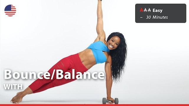 Bounce/Balance   5/24/21   Arnita