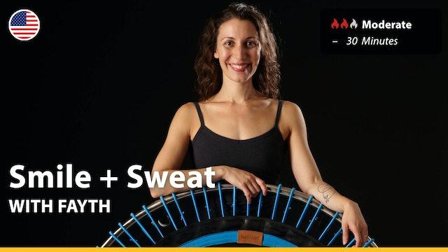 Smile + Sweat | 5/3/21 | Fayth