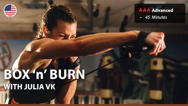 BOX 'n' BURN | 5/26/21 | Julia vK.