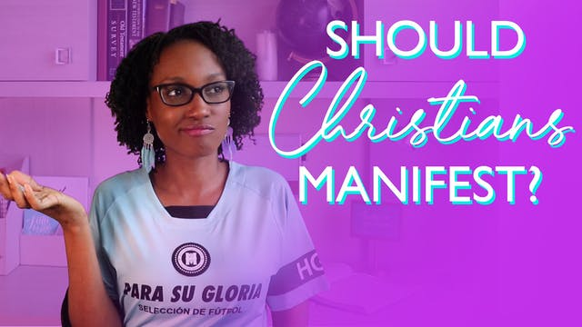 Should Christians Manifest?