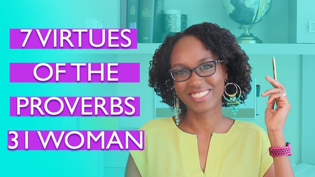 7 Virtues of a Proverbs 31 Woman