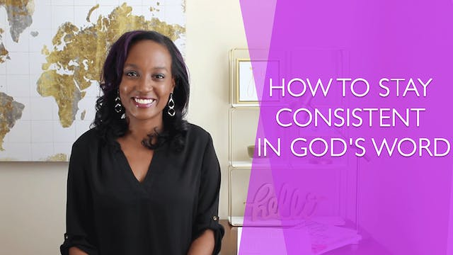 How to Consistently Stay in God's Word
