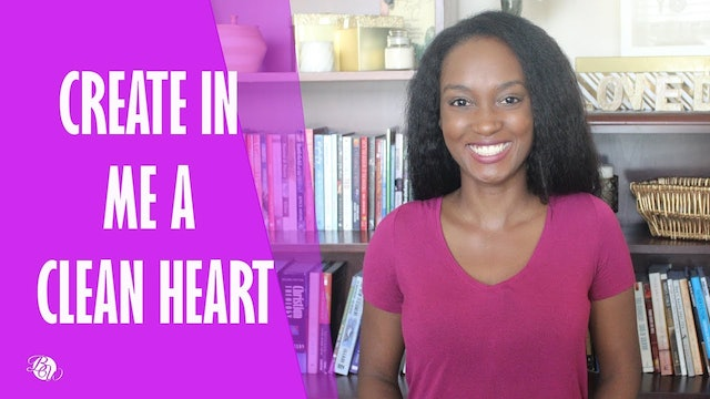 Create in Me a Clean Heart [Matters of the Heart Session 11]