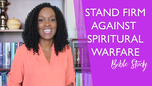 How to Stand Firm Against Spiritual Warfare [Stand Firm Session 1]