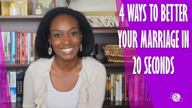 4 Ways to Better Your Marriage in 20 Seconds