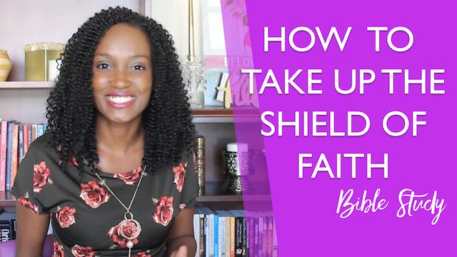 How to Take Up the Shield of Faith [S...
