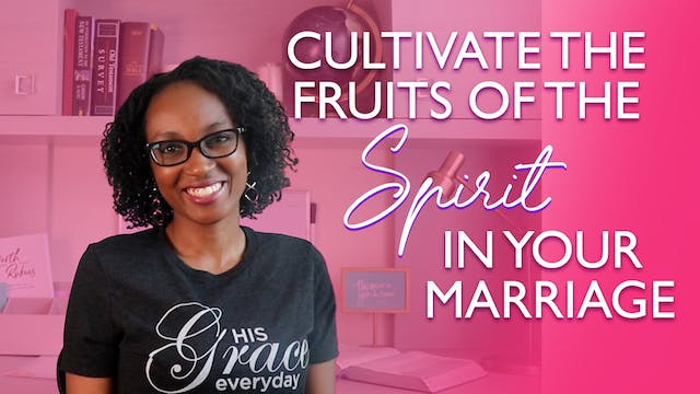 How to Cultivate the Fruits of the Sp...