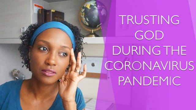 Trusting God During the Coronavirus P...