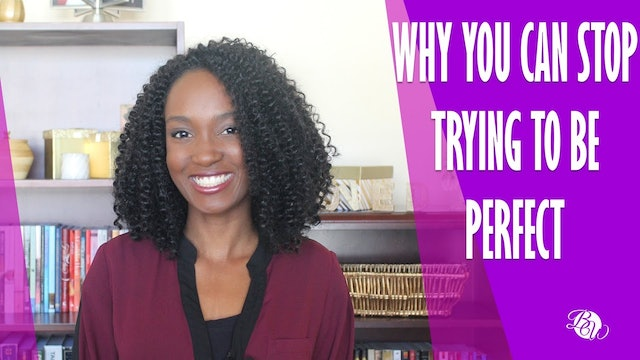 Why You Can Stop Trying to Be Perfect [Already Free Session 11]