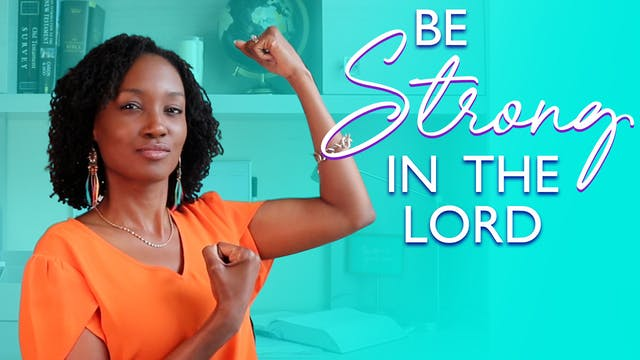 How to Strengthen Yourself in the Lord