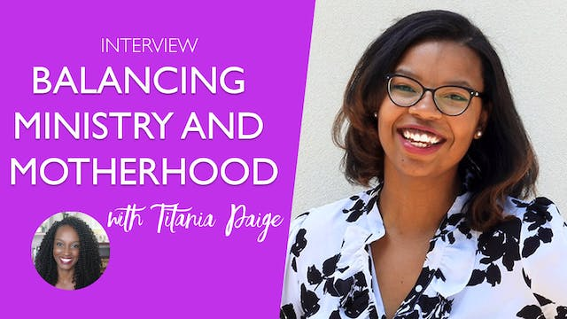 Balancing Motherhood and Ministry wit...