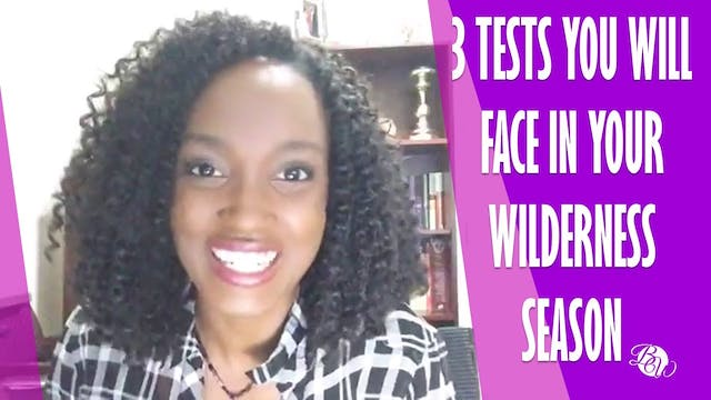 3 Tests You Will Face in Your Wildern...
