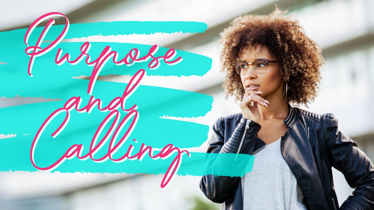 Purpose and Calling