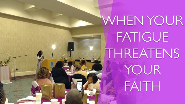 Challenge Accepted: When Fatigue Threatens Your Faith