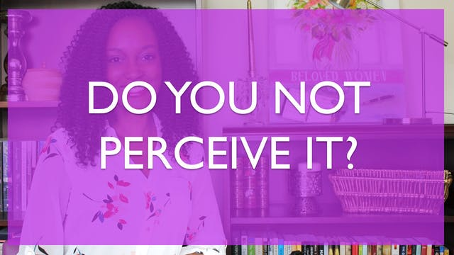 Do You Not Perceive It? [All Things N...