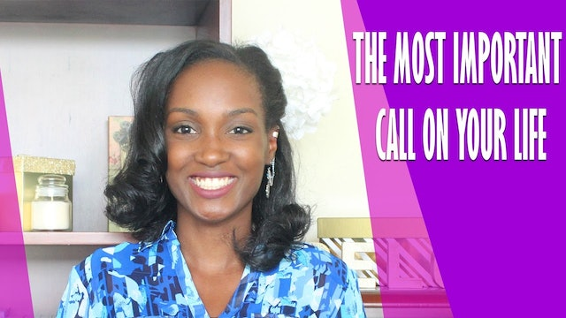 The Most Important Call on Your Life [Daughters of Fire Session 2]