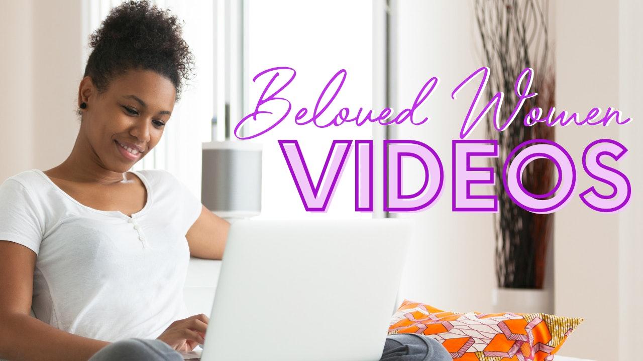 Beloved Women Videos