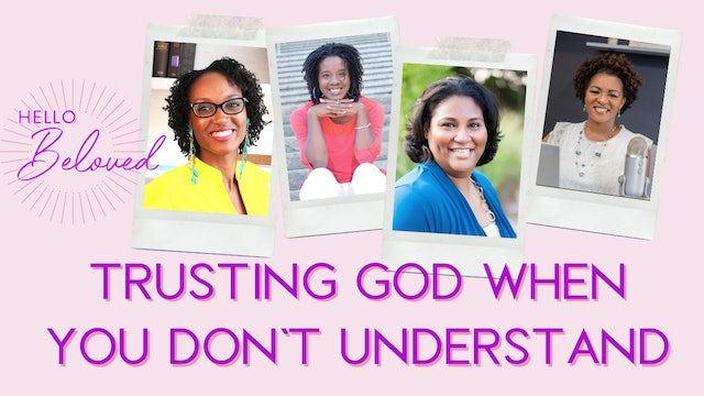Trusting God When You Don't Understand