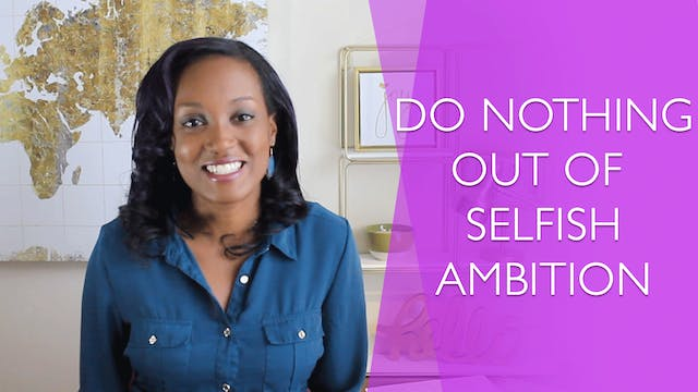 Do Nothing Out of Selfish Ambition [R...