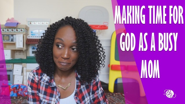 Making Time for God as a Busy Mom