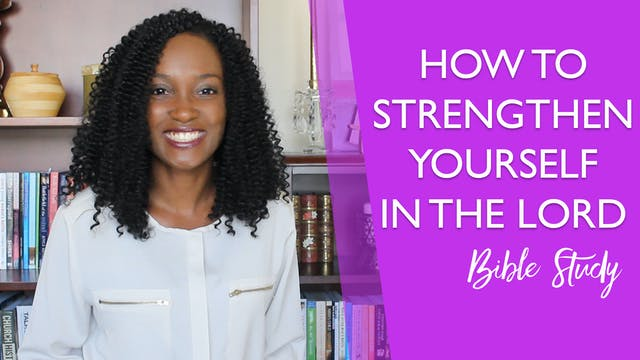 How to Strengthen Yourself in the Lor...