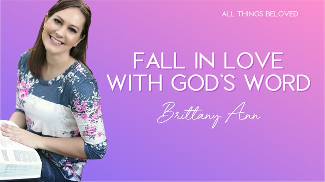 Fall in Love With God's Word with Brittany Ann