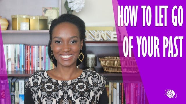 How to Let Go of Your Past [Already F...